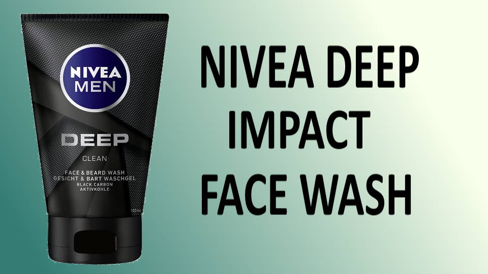 Nivea Deep Impact Face Wash Review