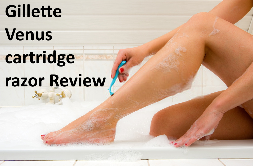 Gillette Venus Cartridge Razor Review